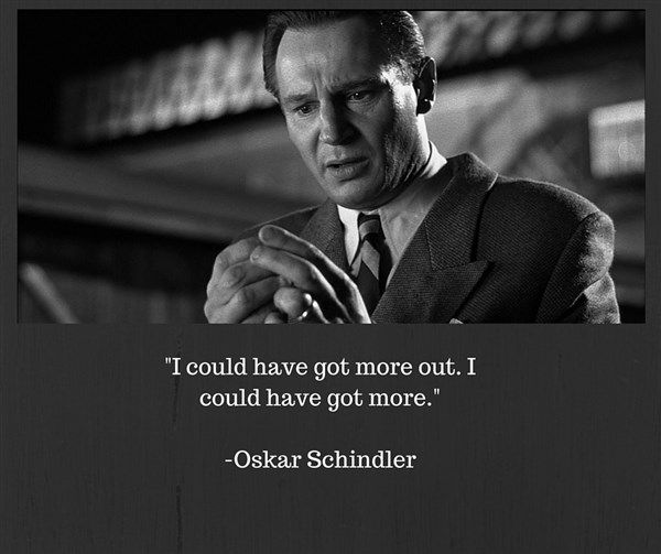 Oskar Schindler I Could Have Got More