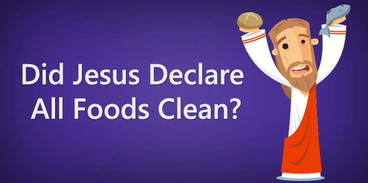 Did Jesus Declare All Foods Clean
