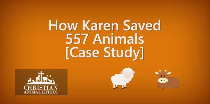 How Karen Saved 557 Animals [Case Study]