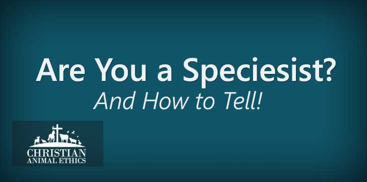 Are You a Speciesist and How To Tell